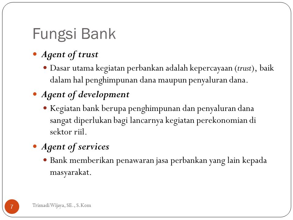 Fungsi Bank Agent of trust Agent of development Agent of services