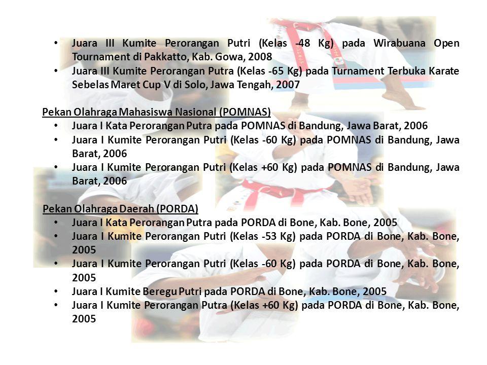 Juara III Kumite Perorangan Putri (Kelas -48 Kg) pada Wirabuana Open Tournament di Pakkatto, Kab. Gowa, 2008