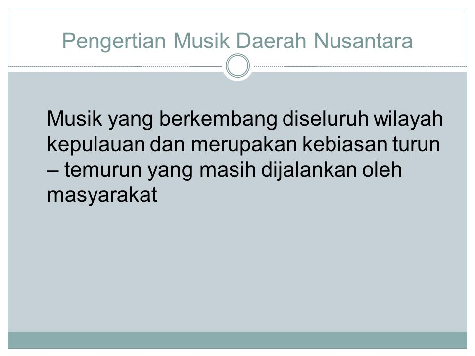Pengertian Musik Daerah Nusantara