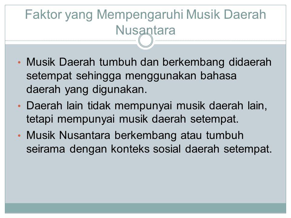 Faktor yang Mempengaruhi Musik Daerah Nusantara