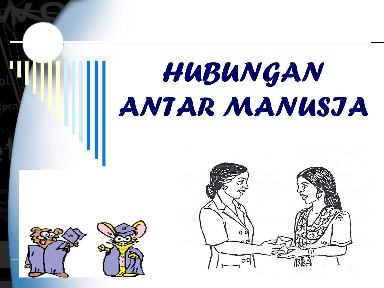 HUBUNGAN ANTAR MANUSIA
