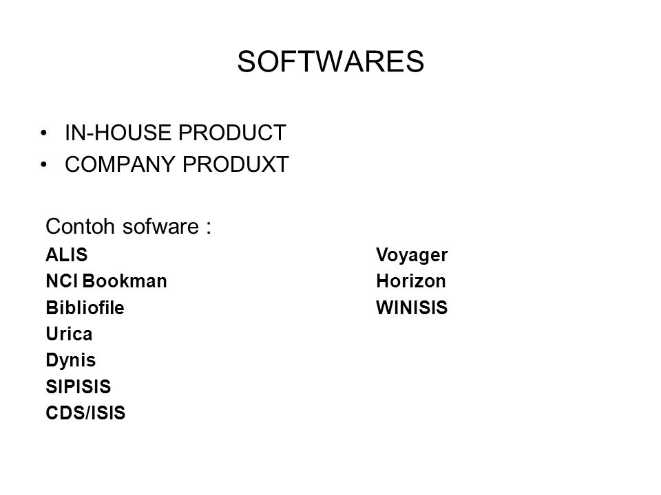 SOFTWARES IN-HOUSE PRODUCT COMPANY PRODUXT Contoh sofware :