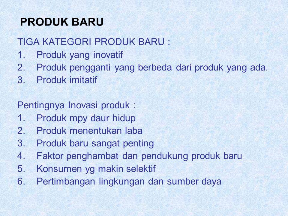 PRODUK BARU TIGA KATEGORI PRODUK BARU : Produk yang inovatif