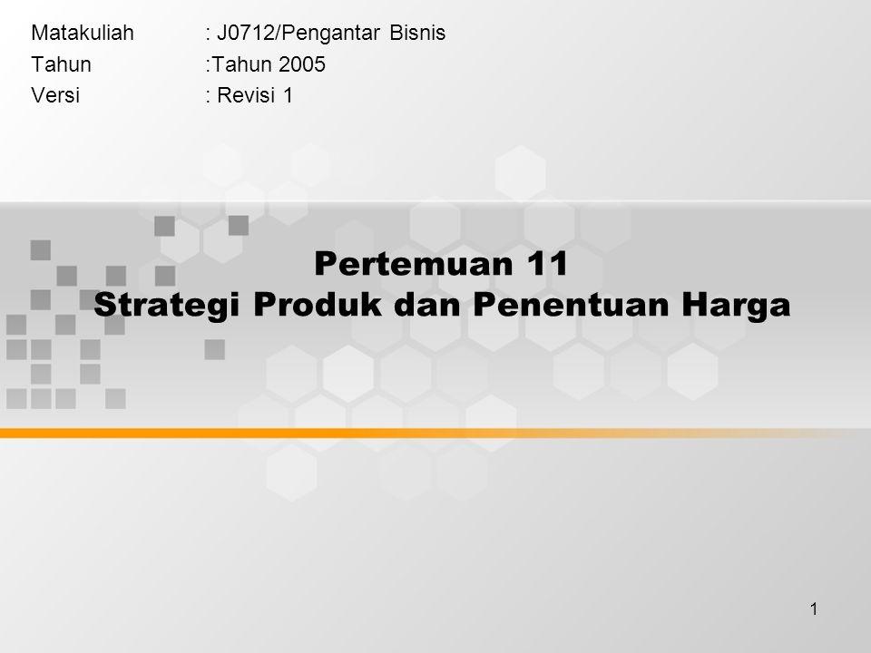 Pertemuan 11 Strategi Produk dan Penentuan Harga