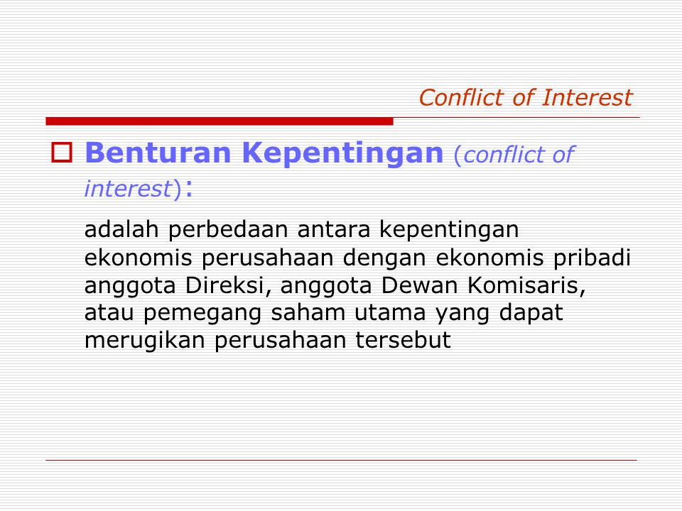Benturan Kepentingan (conflict of interest):