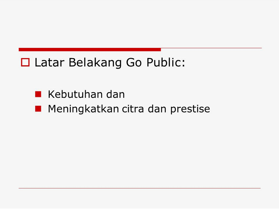 Latar Belakang Go Public: