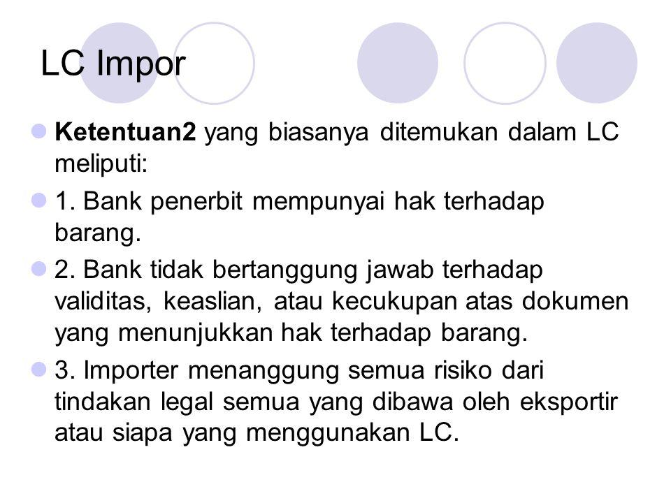 LC Impor Ketentuan2 yang biasanya ditemukan dalam LC meliputi: