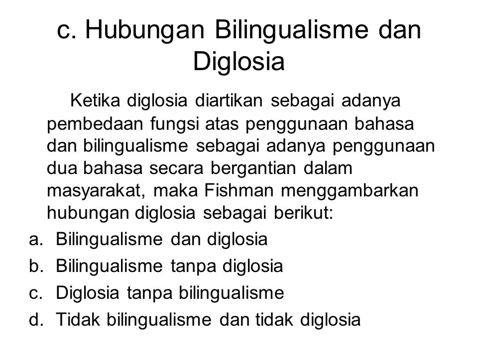 c. Hubungan Bilingualisme dan Diglosia