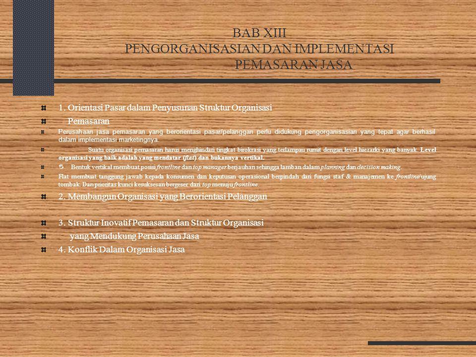 BAB XIII PENGORGANISASIAN DAN IMPLEMENTASI PEMASARAN JASA