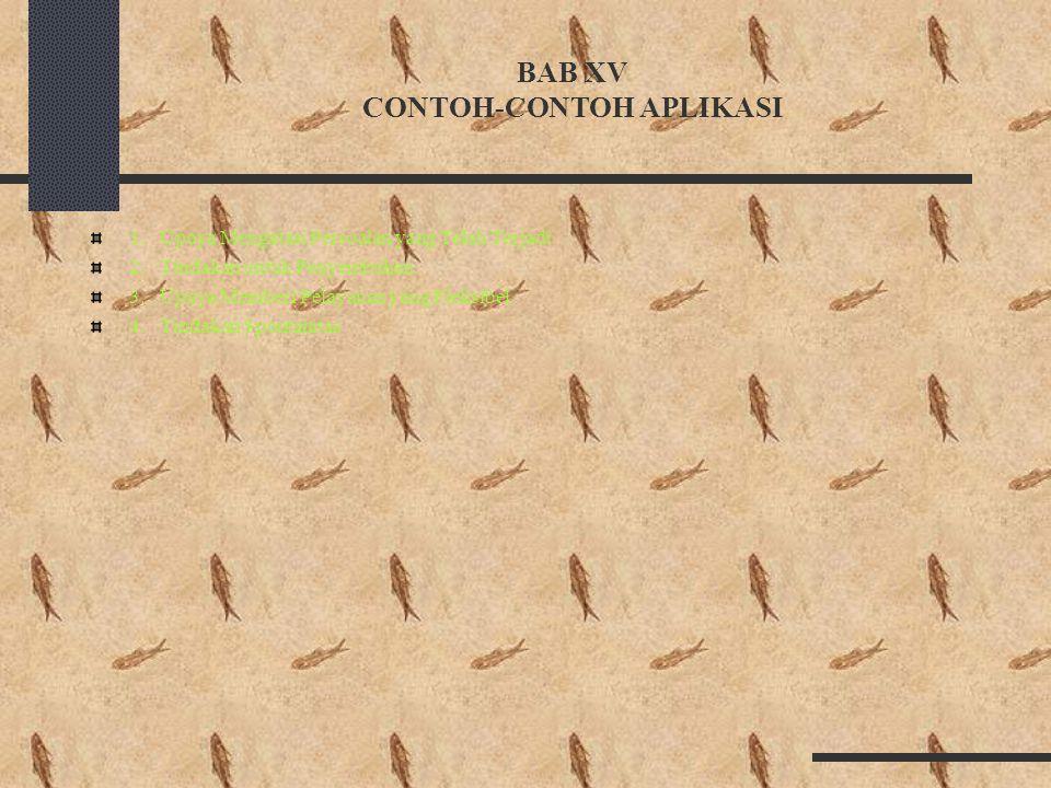 BAB XV CONTOH-CONTOH APLIKASI