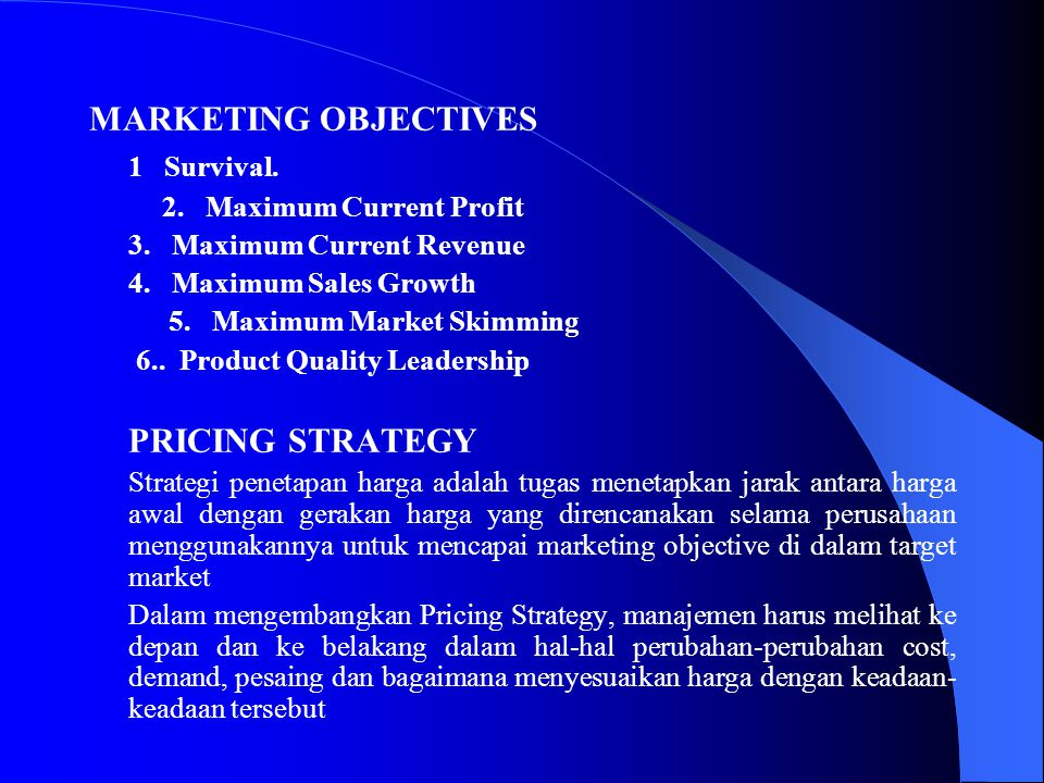MARKETING OBJECTIVES 1 Survival. PRICING STRATEGY
