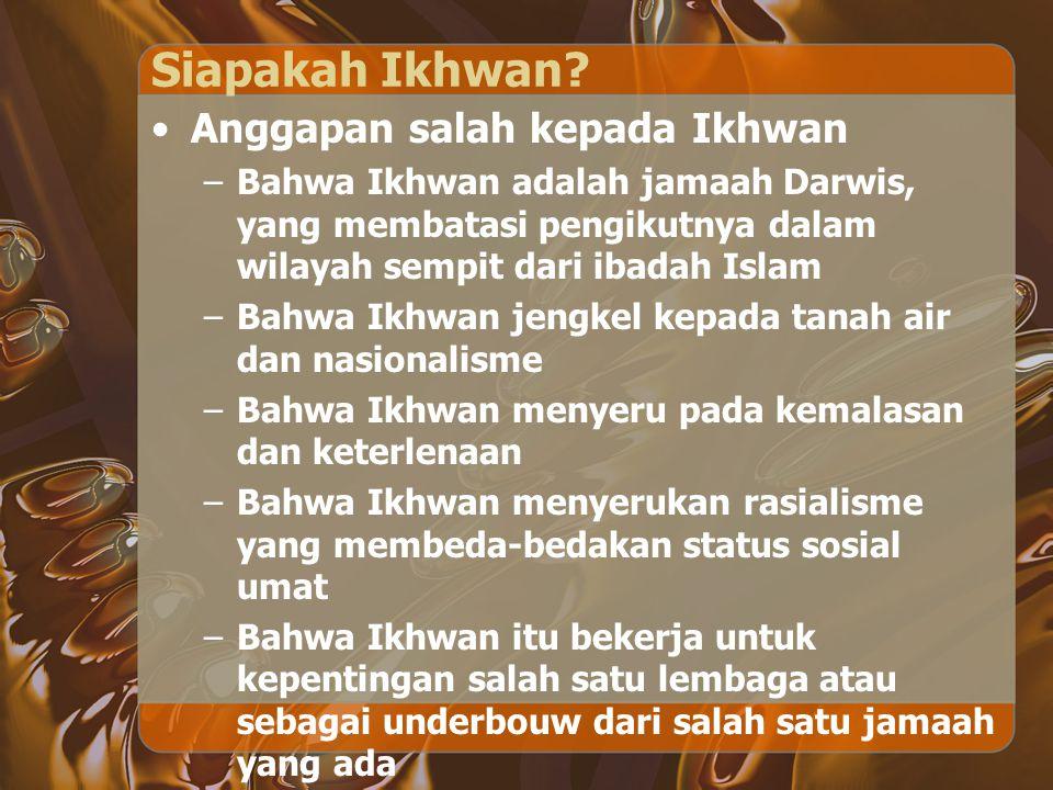 Siapakah Ikhwan Anggapan salah kepada Ikhwan