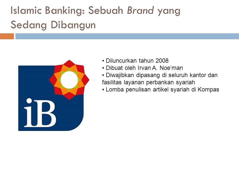 Islamic Banking: Sebuah Brand yang Sedang Dibangun
