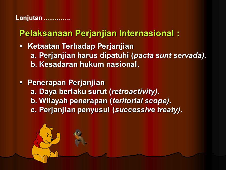 Pelaksanaan Perjanjian Internasional :
