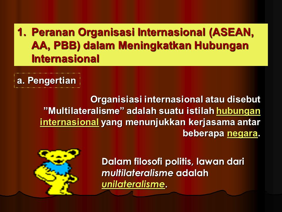 Peranan Organisasi Internasional (ASEAN, AA, PBB) dalam Meningkatkan Hubungan Internasional