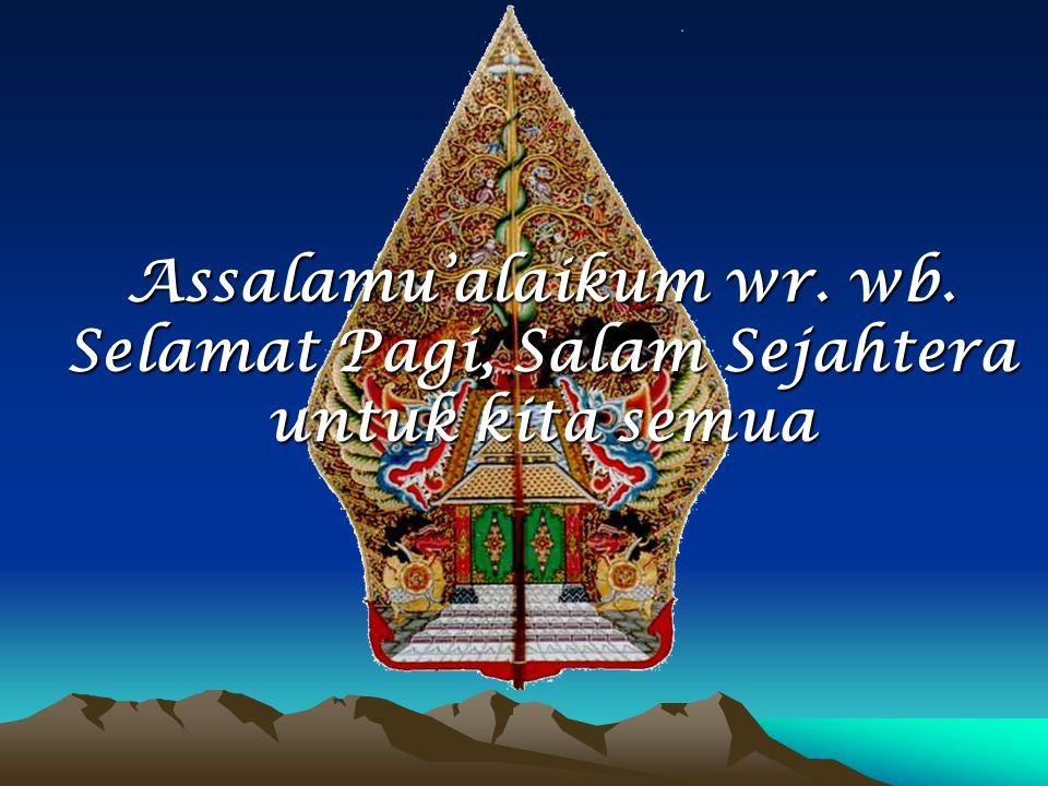 Assalamu'alaikum wr. wb. Selamat Pagi, Salam Sejahtera