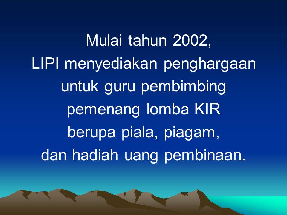 LIPI menyediakan penghargaan untuk guru pembimbing pemenang lomba KIR