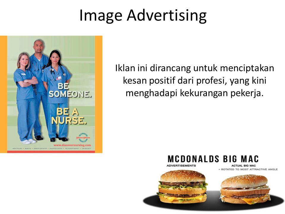 Image Advertising Iklan ini dirancang untuk menciptakan kesan positif dari profesi, yang kini menghadapi kekurangan pekerja.