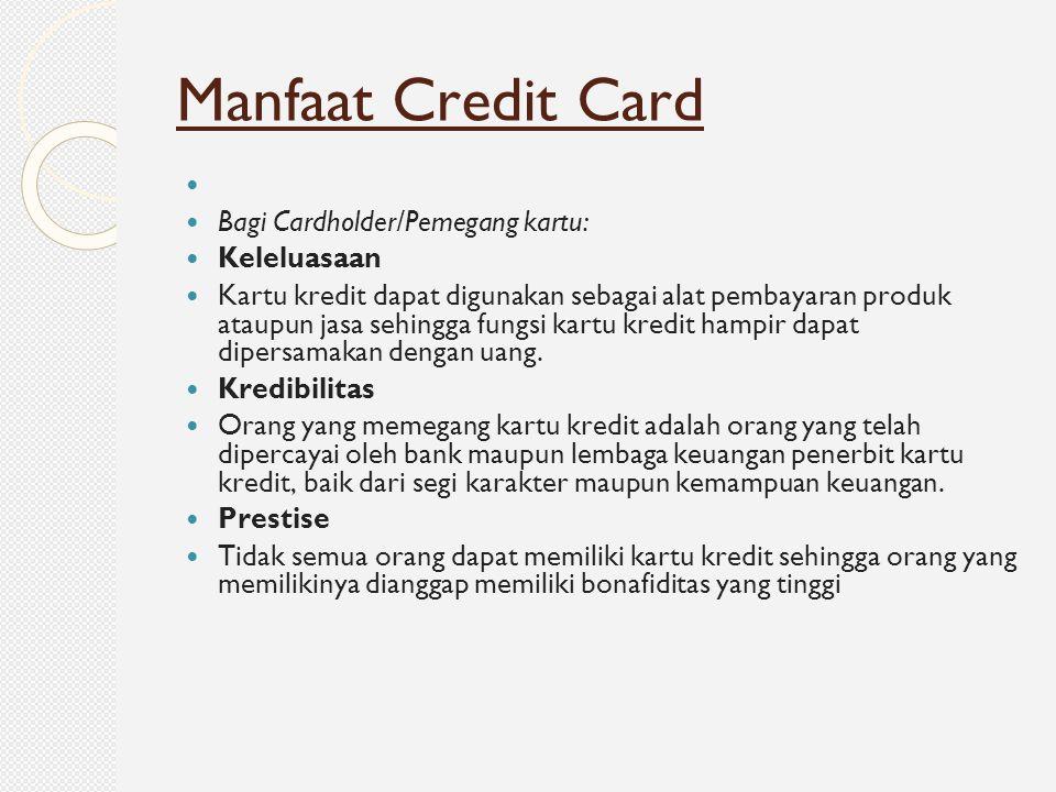 Manfaat Credit Card Bagi Cardholder/Pemegang kartu: Keleluasaan