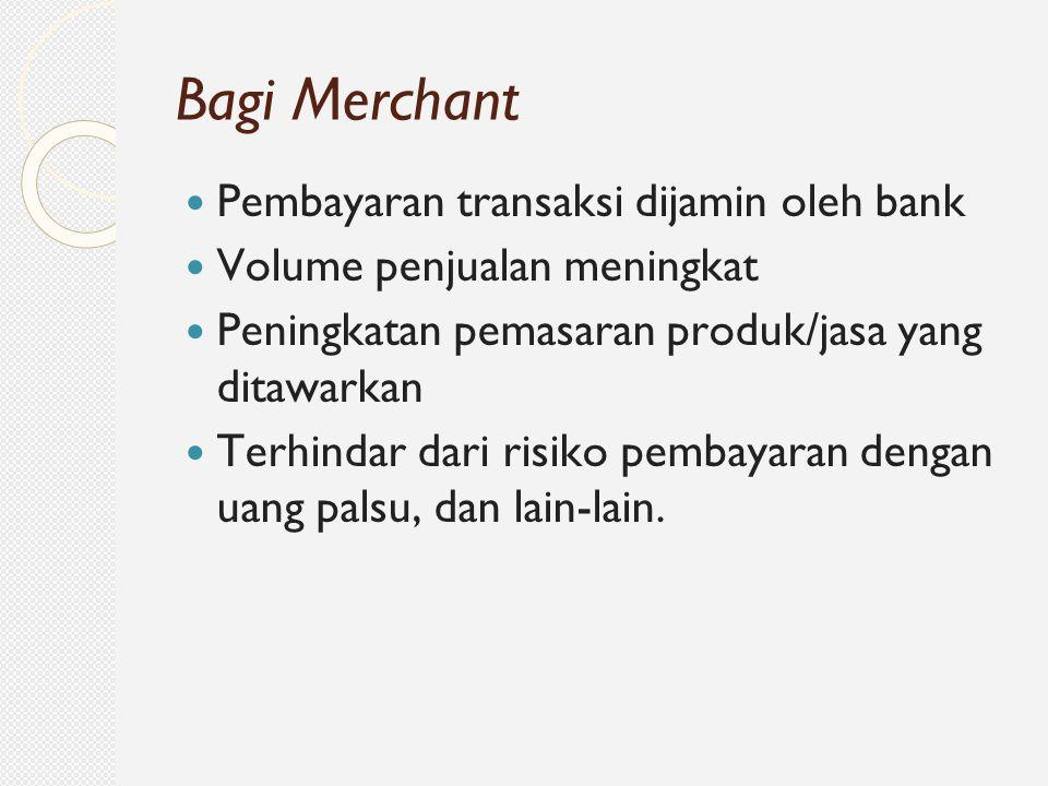 Bagi Merchant Pembayaran transaksi dijamin oleh bank