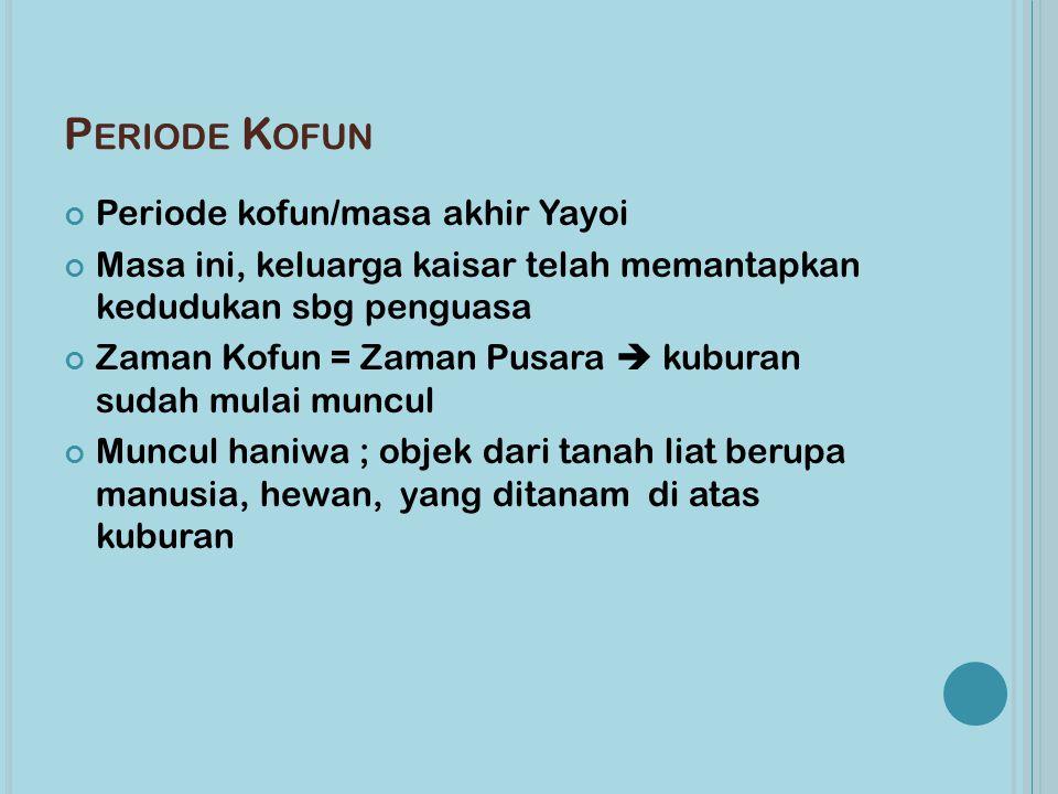 Periode Kofun Periode kofun/masa akhir Yayoi