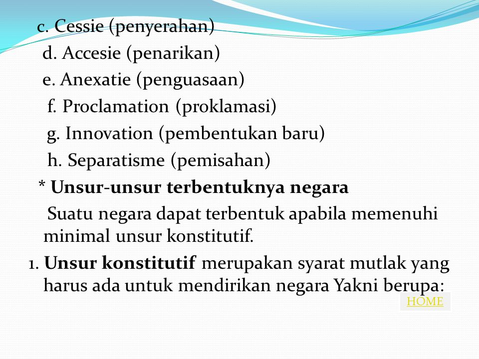e. Anexatie (penguasaan) f. Proclamation (proklamasi)