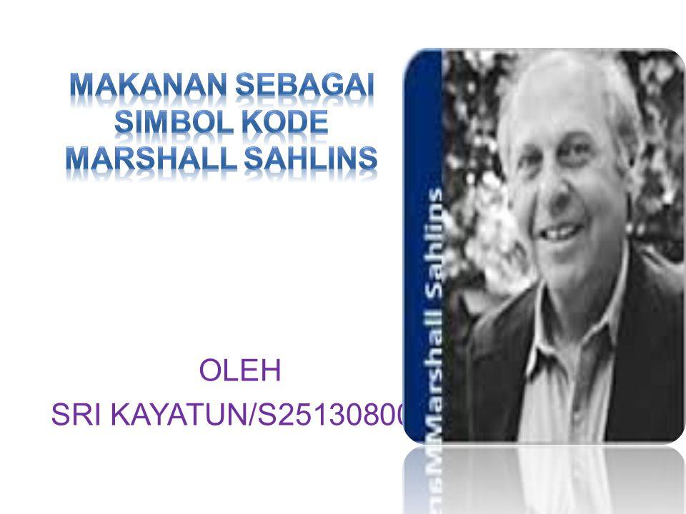 MAKANAN SEBAGAI SIMBOL KODE MARSHALL SAHLINS