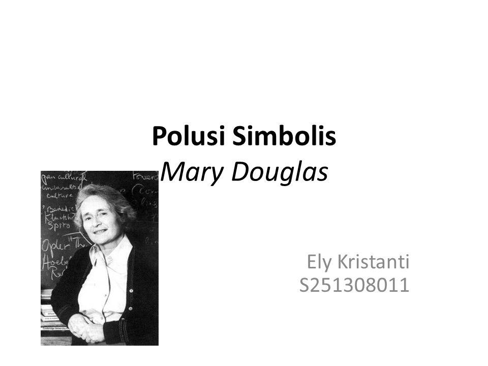 Polusi Simbolis Mary Douglas