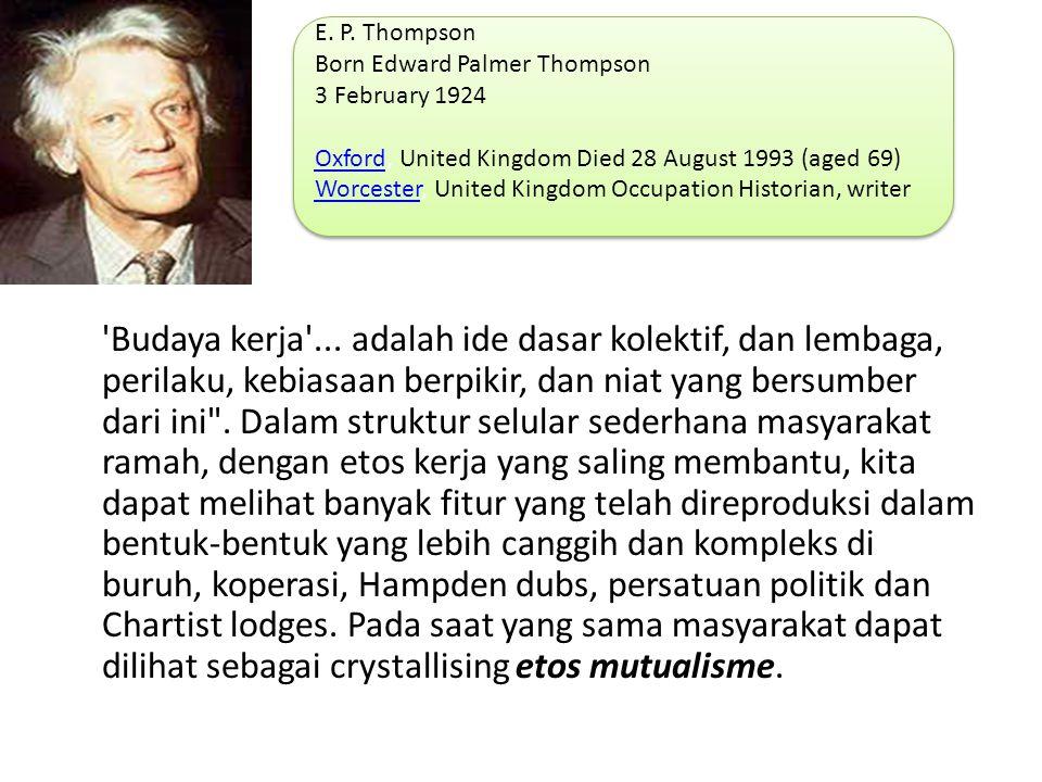 E. P. Thompson Born Edward Palmer Thompson 3 February 1924.