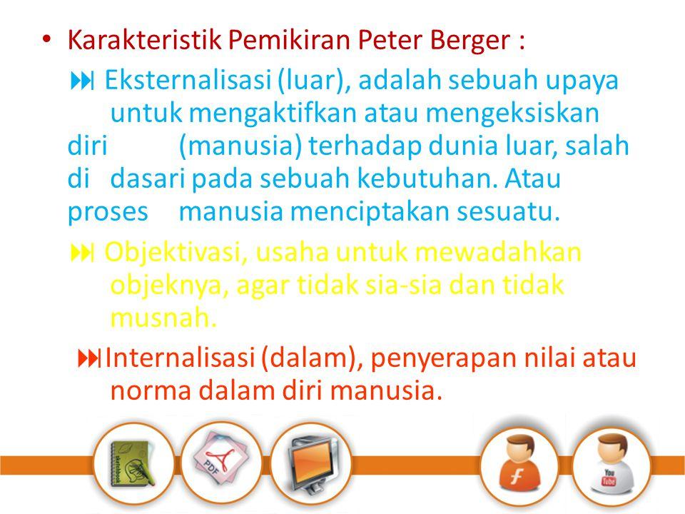 Karakteristik Pemikiran Peter Berger :