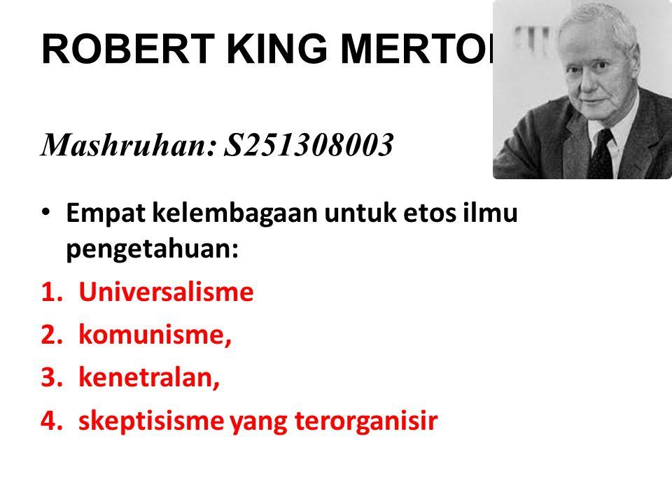 ROBERT KING MERTON Mashruhan: S251308003