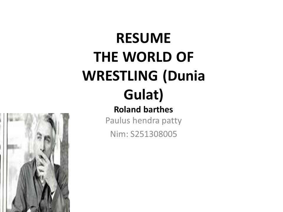 RESUME THE WORLD OF WRESTLING (Dunia Gulat) Roland barthes
