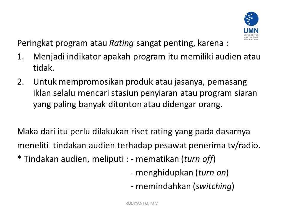 Peringkat program atau Rating sangat penting, karena :