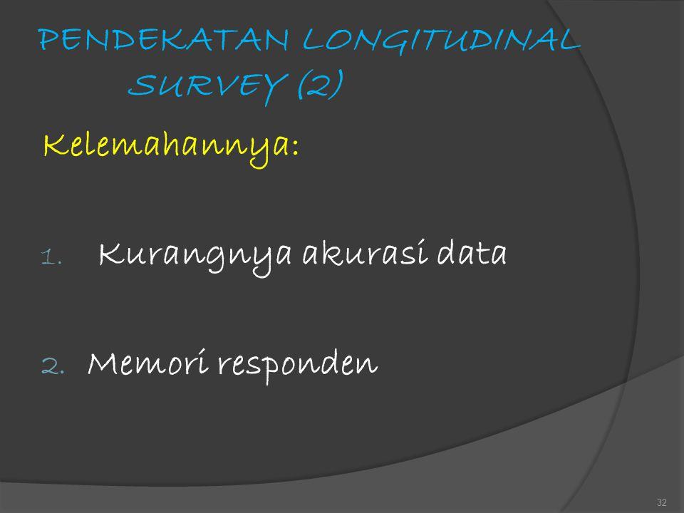 PENDEKATAN LONGITUDINAL SURVEY (2)