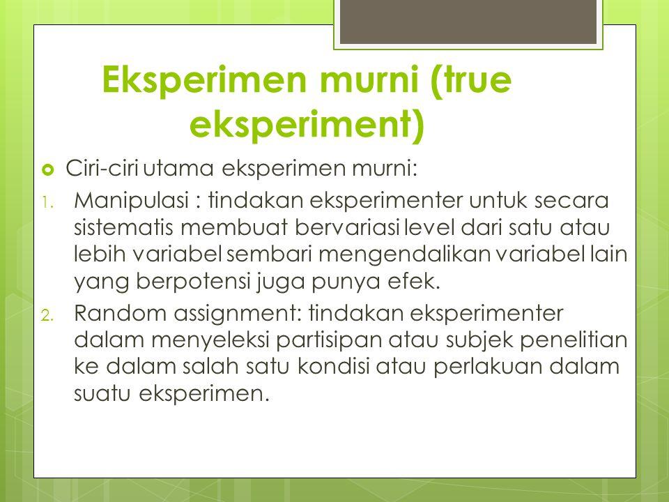 Eksperimen murni (true eksperiment)