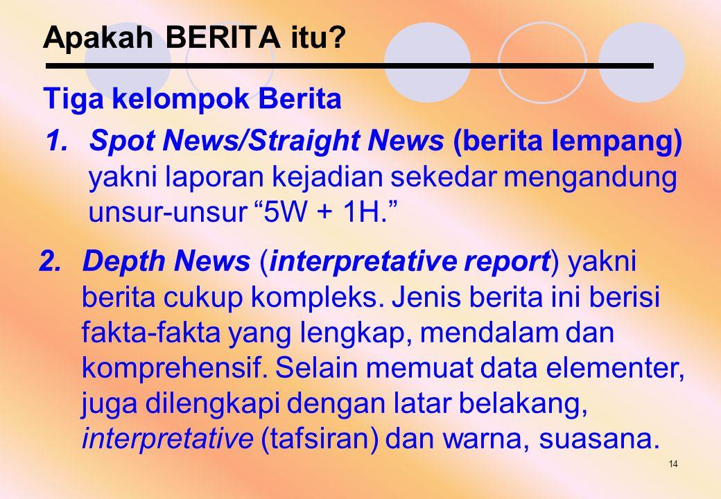 Apakah BERITA itu Tiga kelompok Berita