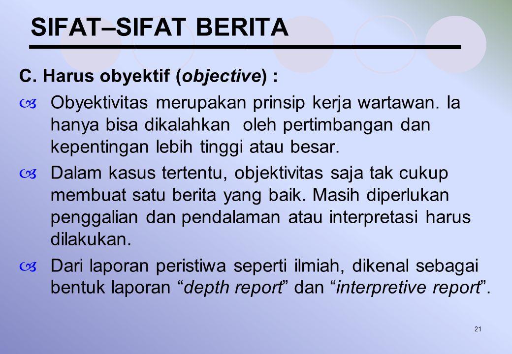 SIFAT–SIFAT BERITA C. Harus obyektif (objective) :