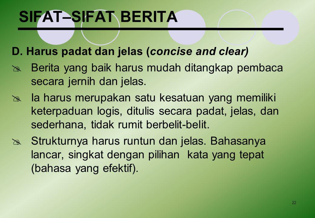 SIFAT–SIFAT BERITA D. Harus padat dan jelas (concise and clear)