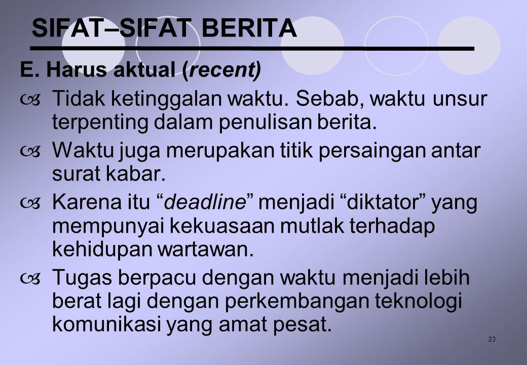 SIFAT–SIFAT BERITA E. Harus aktual (recent)