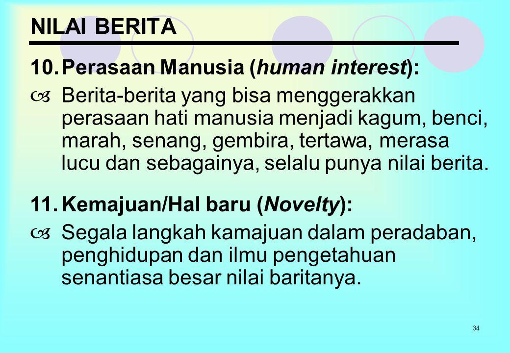 NILAI BERITA 10. Perasaan Manusia (human interest):