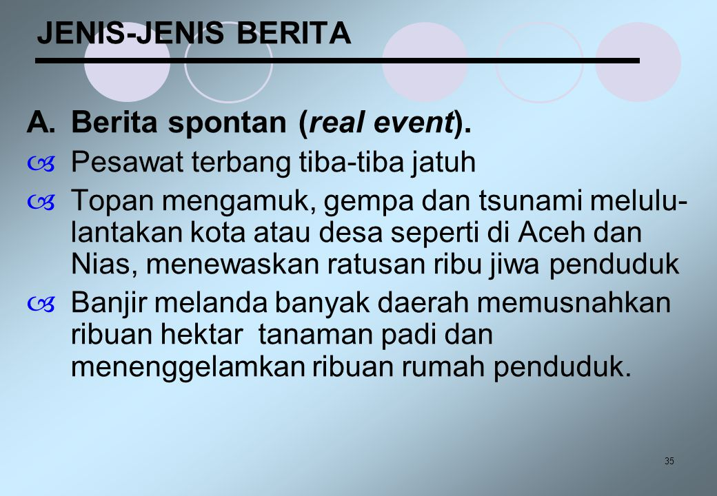 A. Berita spontan (real event).