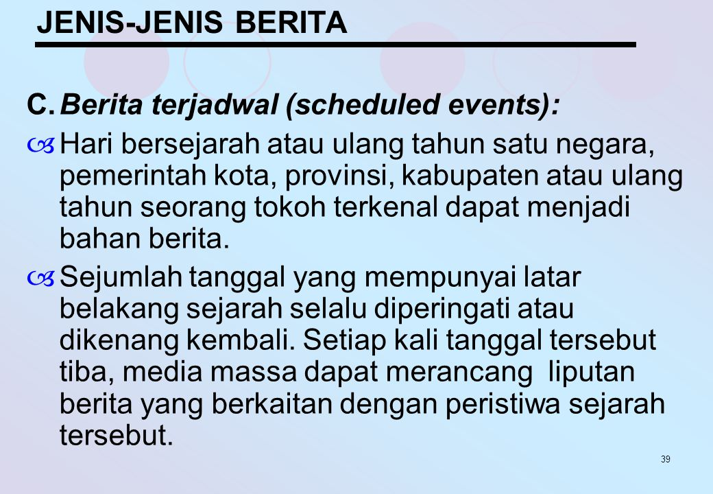 JENIS-JENIS BERITA C. Berita terjadwal (scheduled events):