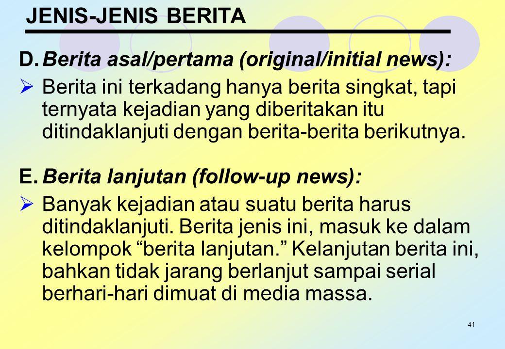 JENIS-JENIS BERITA D. Berita asal/pertama (original/initial news):
