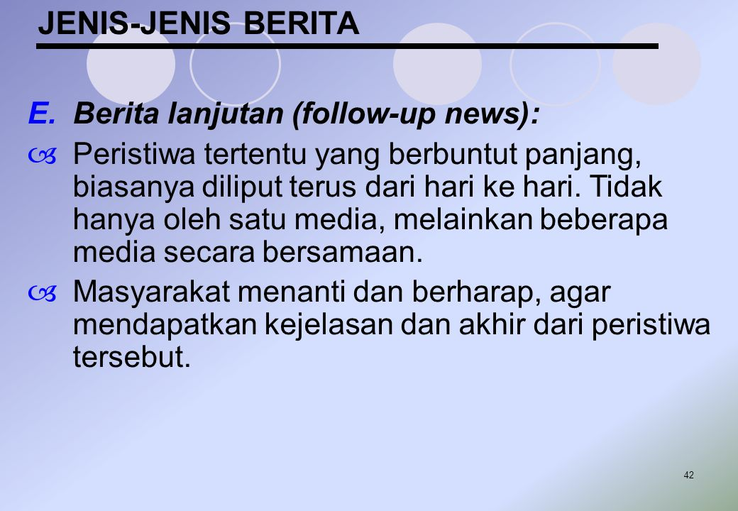 JENIS-JENIS BERITA Berita lanjutan (follow-up news):