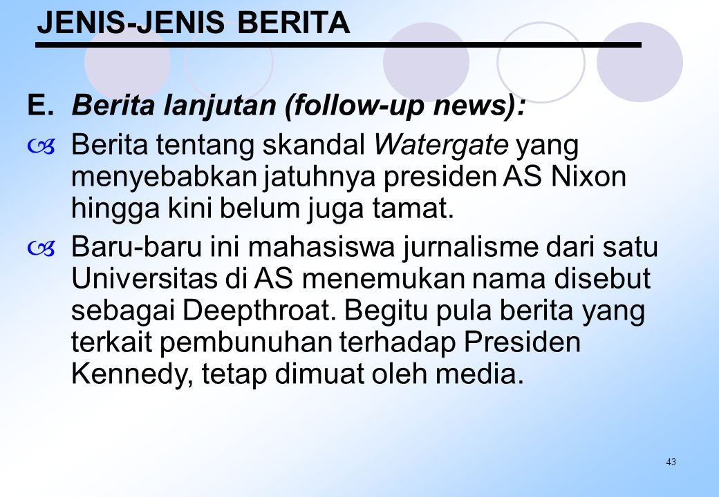 JENIS-JENIS BERITA E. Berita lanjutan (follow-up news):