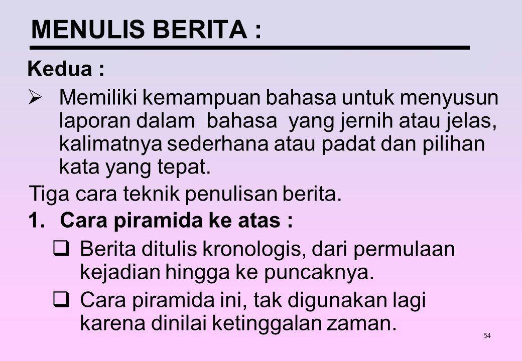 MENULIS BERITA : Kedua :