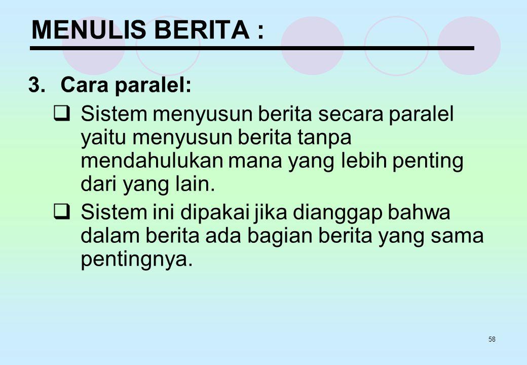 MENULIS BERITA : 3. Cara paralel: