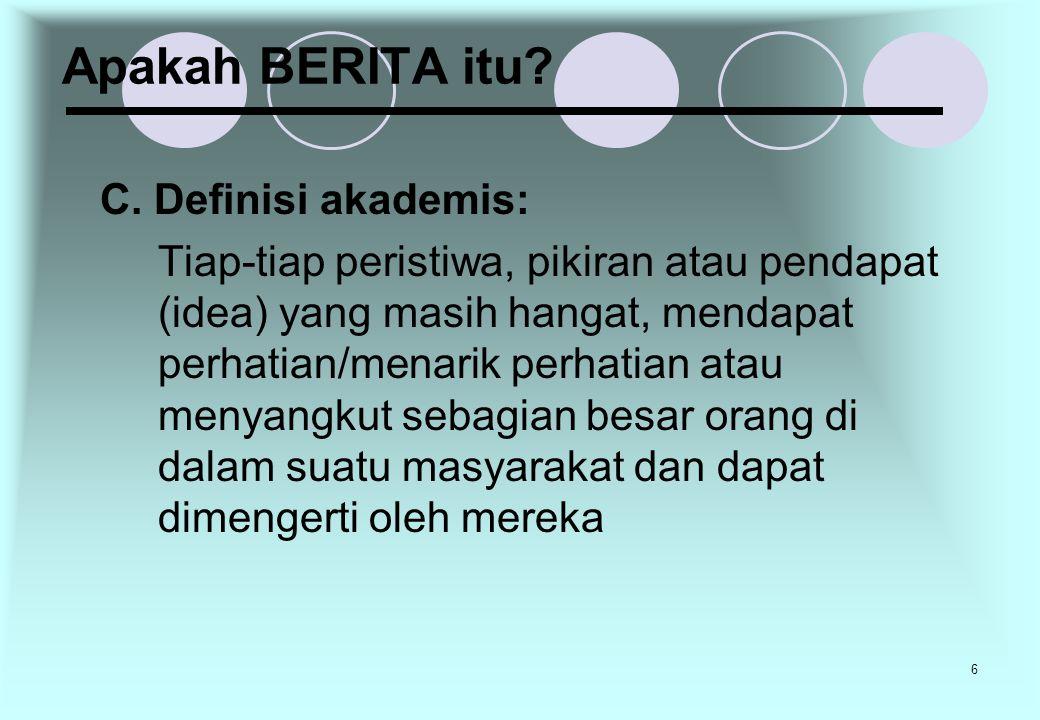 Apakah BERITA itu C. Definisi akademis:
