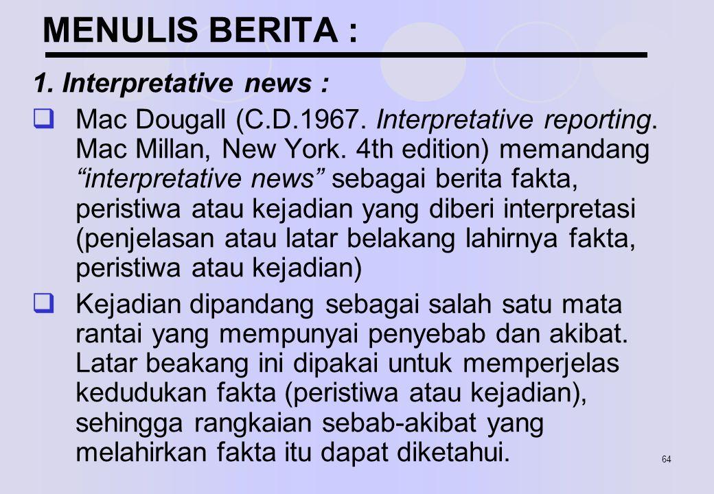 MENULIS BERITA : 1. Interpretative news :