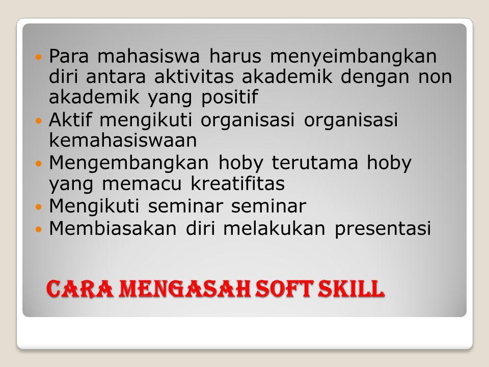 Cara mengasah soft skill